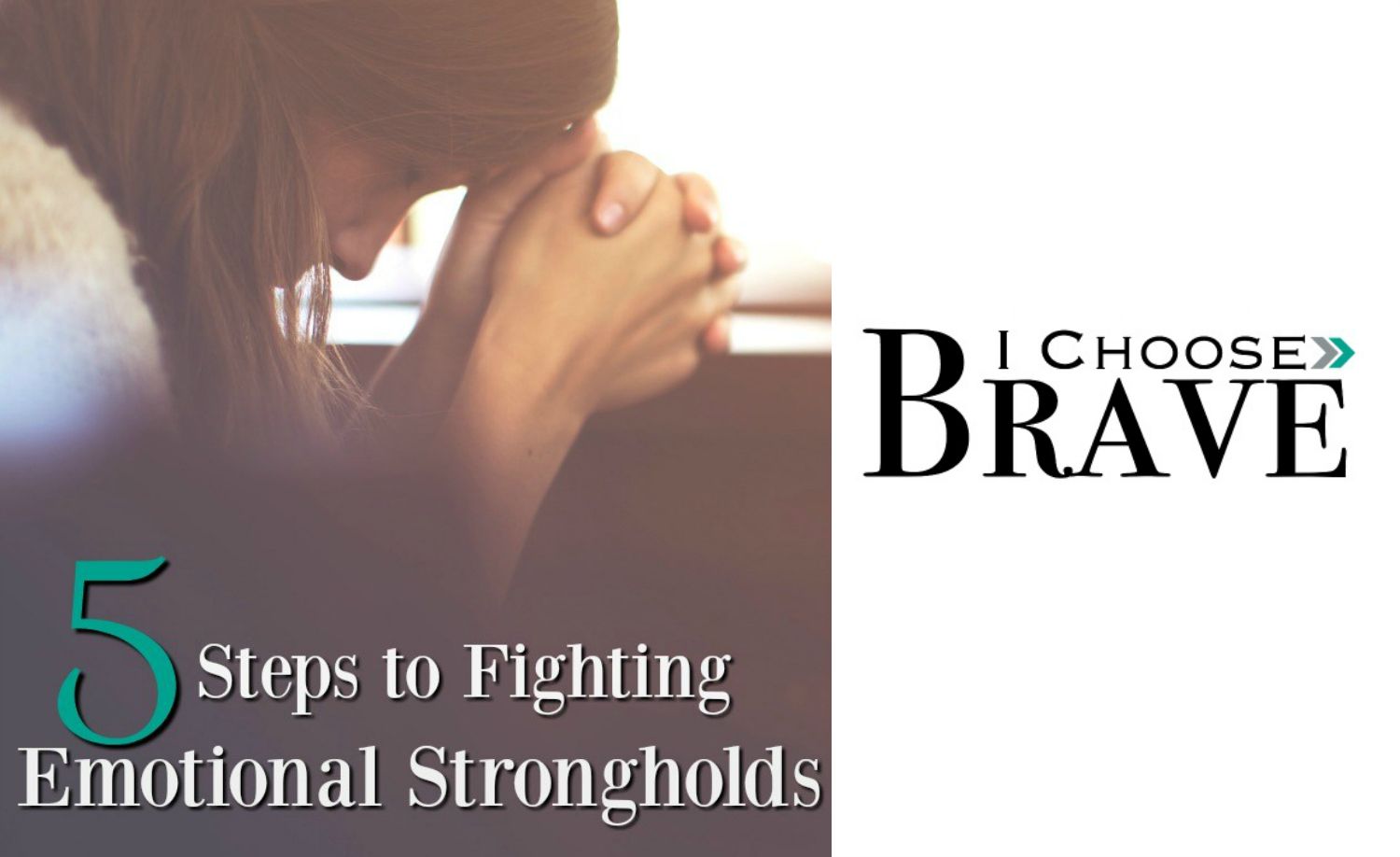 5 Steps to Fighting Emotional Strongholds | Christine M. Chappell
